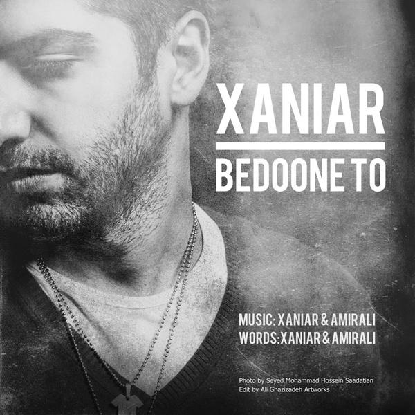 Xaniar - 'Bedoone To'