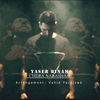 Yaser Binam - 'Chera Nabasham'
