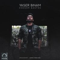 Yaser Binam - 'Cheshm Basteh'