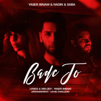 Yaser Binam, Radin, & Saba - 'Bade To'