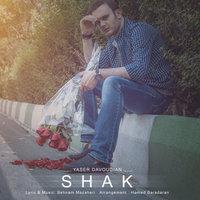 Yaser Davoudian - 'Shak'