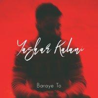 Yashar Kalani - 'Baraye To'
