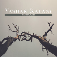 Yashar Kalani - 'Matrukeh'
