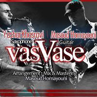 Yashar Khosravi & Masoud Homayouni - 'VasVase'