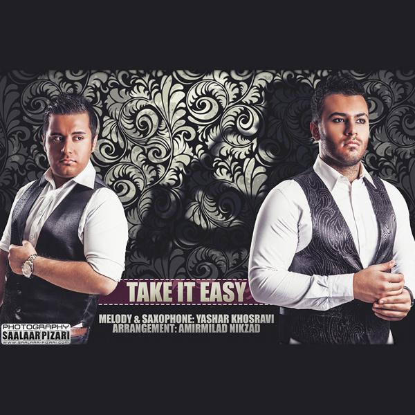 Yashar Khosravi - Take It Easy (Ft Amirmilad Nikzad)