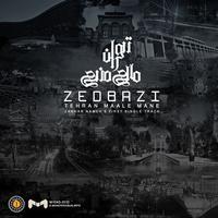 Zedbazi - 'Tehran Maale Mane'