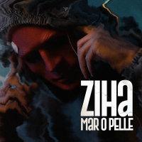 Ziha - 'Maro Pelle'