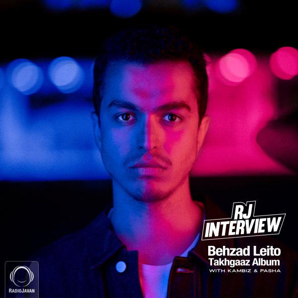 RJ Interview - Behzad Leito (Takhgaaz Album)