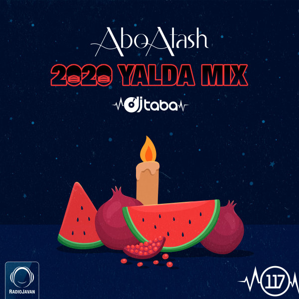 Abo Atash - 'Episode 117 (Yalda Mix)'