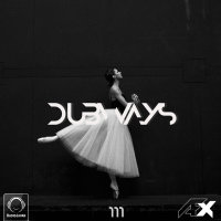 Dubways - 'Episode 111'