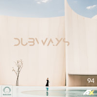 Dubways - 'Episode 94'