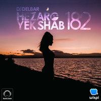 DJ Delbar - 'Hezaro Yek Shab 182'