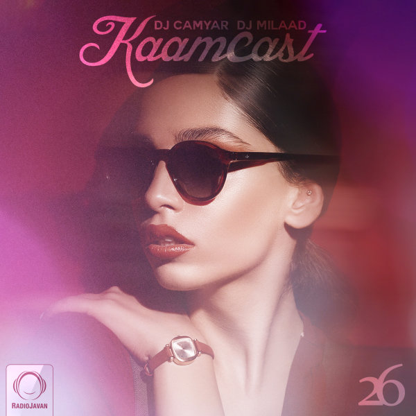 DJ Camyar & DJ Milaad - 'Kaamcast 26'