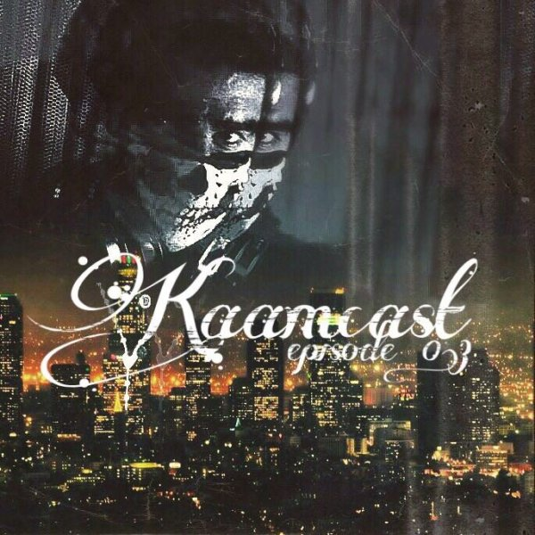 Kaamcast - 'Episode 3'
