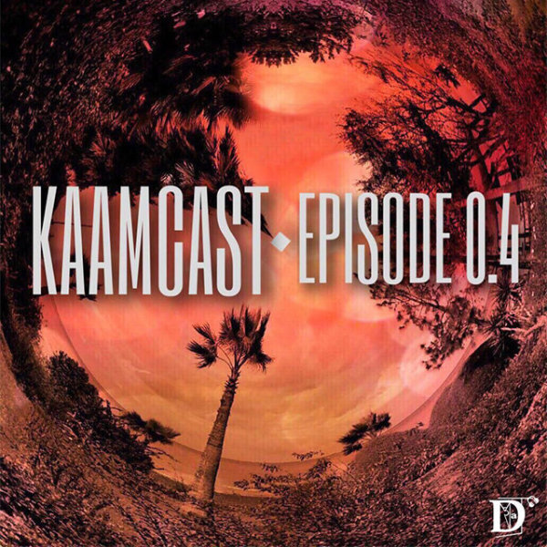 Kaamcast - 'Episode 4'