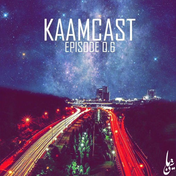 Kaamcast - 'Episode 6'