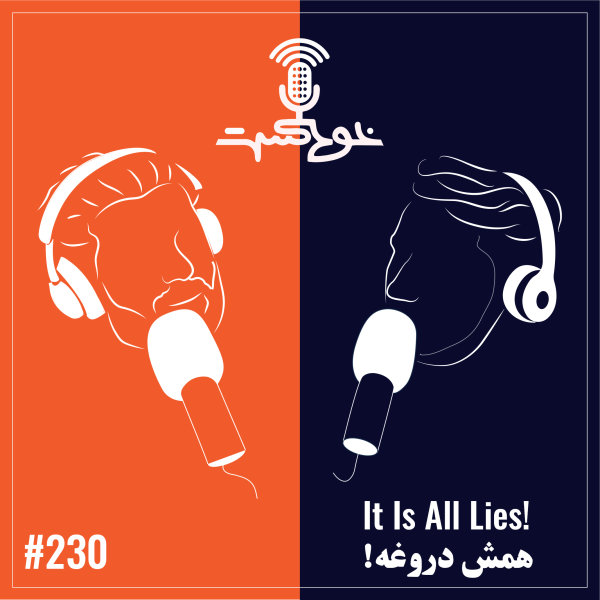 Khodcast - '230 - It Is All Lies'