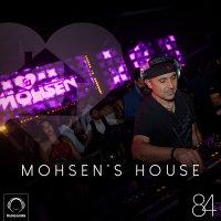 DJ Mohsen - 'Mohsen's House 84'