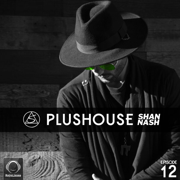 Shan Nash - 'PlusHouse 12'