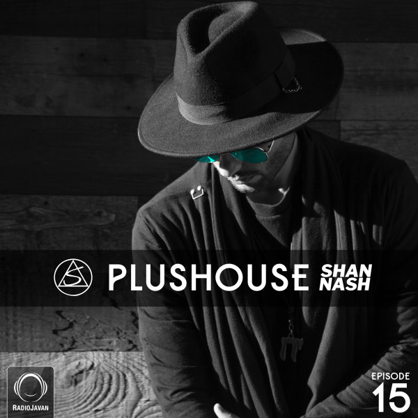 Shan Nash - 'PlusHouse 15'