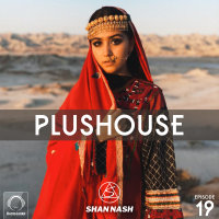 Shan Nash - 'PlusHouse 19'