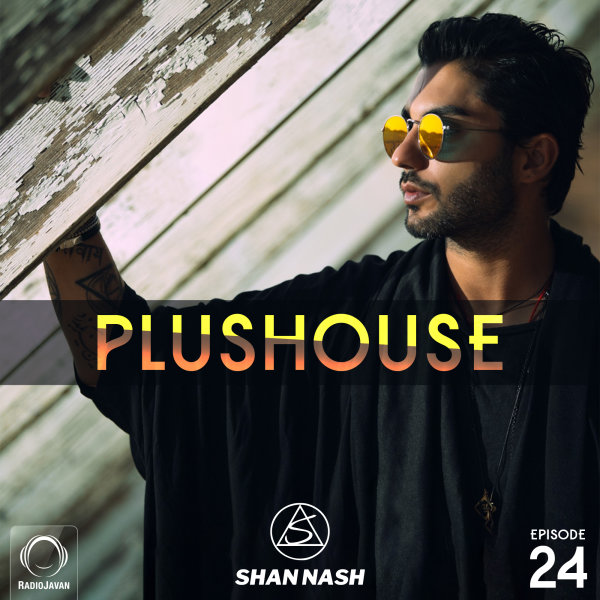 Shan Nash - 'PlusHouse 24'