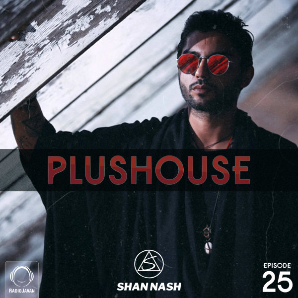 Shan Nash - 'PlusHouse 25'