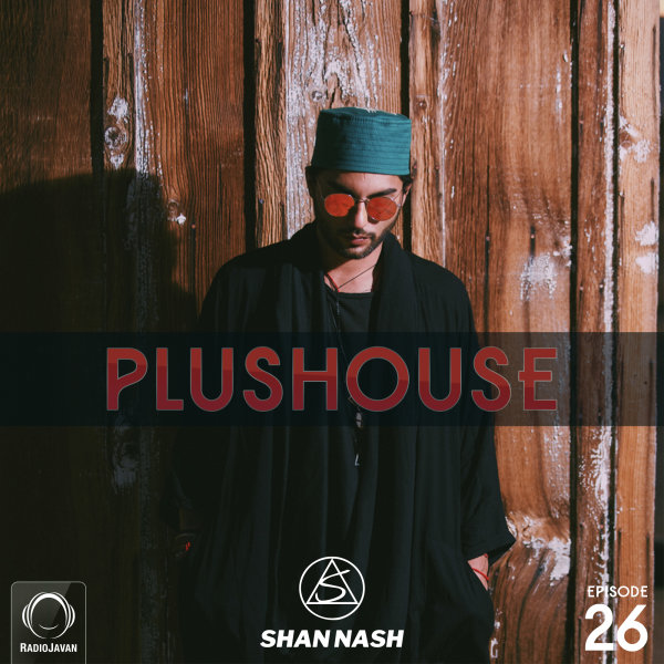 Shan Nash - 'PlusHouse 26'