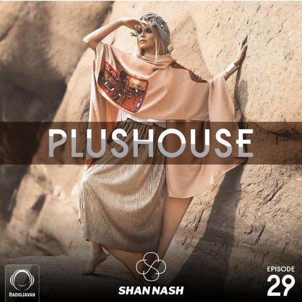 Shan Nash - 'PlusHouse 29'