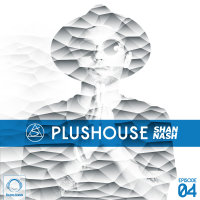 Shan Nash - 'PlusHouse 4'