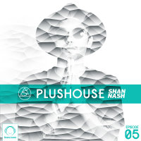 Shan Nash - 'PlusHouse 5'