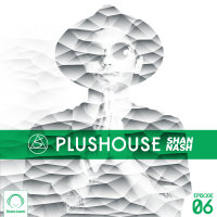 Shan Nash - 'PlusHouse 6'