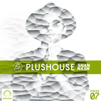 Shan Nash - 'PlusHouse 7'