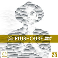 Shan Nash - 'PlusHouse 8'