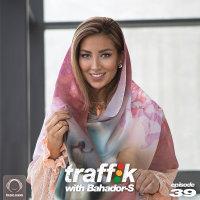 Bahador-S - 'Traffik 39'