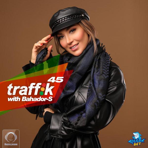 Bahador-S - 'Traffik 45'