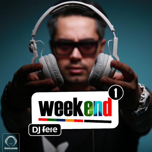DJ Fere - 'Weekend 1'