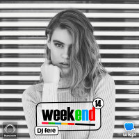 DJ Fere - 'Weekend 14'
