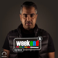 DJ Fere - 'Weekend 15'