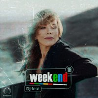 DJ Fere - 'Weekend 16'