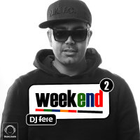 DJ Fere - 'Weekend 2'