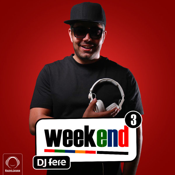 DJ Fere - 'Weekend 3'