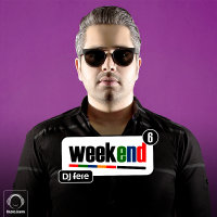 DJ Fere - 'Weekend 6'